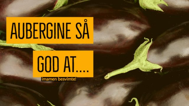 Aubergine så god at imamen besvimte!